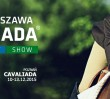 Jeźdźcy opanują Torwar – Cavaliada Warszawa