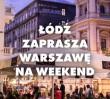"""Łódź zaprasza warszawiaków na weekend. """"Co Wy NA TO?"""" [WIDEO]"""